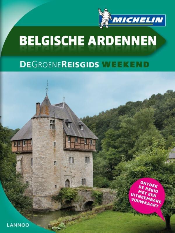 Michelin Groene Reisgids Weekend Belgische Ardennen 9789401423847  Michelin Michelin Groene Gids Weekend  Reisgidsen Wallonië (Ardennen)