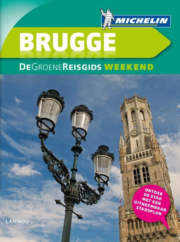 Michelin Groene Reisgids Weekend Brugge 9789401423915  Michelin Michelin Groene Gids Weekend  Reisgidsen Gent & Brugge
