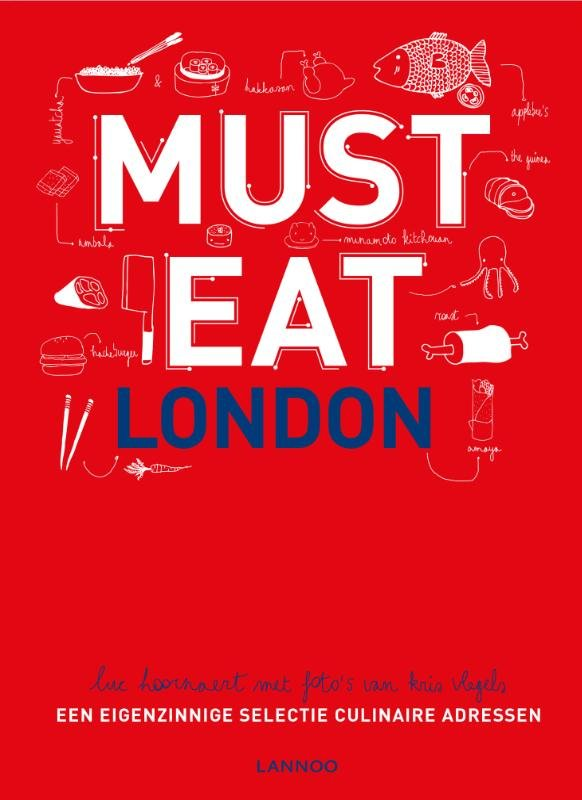 Must eat London | restaurantgids 9789401424813  Lannoo   Restaurantgidsen Londen
