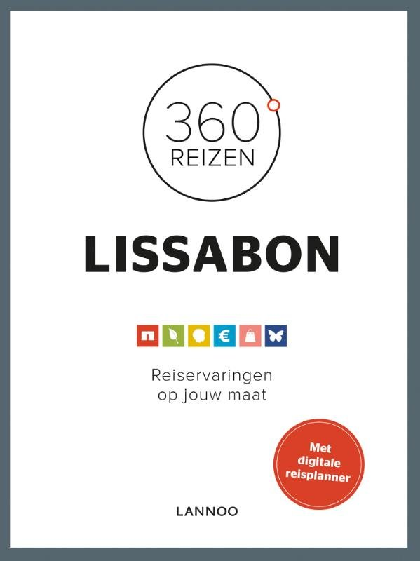 360 graden Lissabon 9789401428620  Lannoo 360° reisgidsen  Reisgidsen Noord en Midden-Portugal, Lissabon