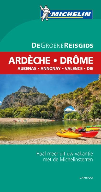Ardèche-Rhônevallei-Drôme | Michelin reisgids 9789401431019  Michelin Michelin Groene gidsen  Reisgidsen Alpes de Haute-Provence, Gorges du Verdon, Ardèche