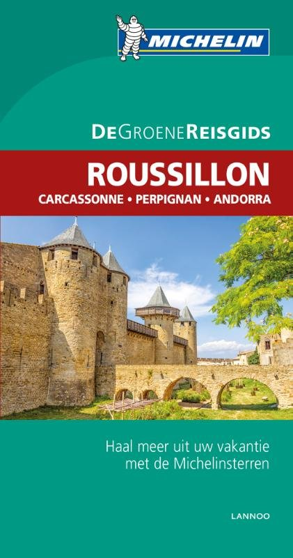 Roussillon | Michelin reisgids 9789401431088  Michelin Michelin Groene gidsen  Reisgidsen Languedoc, Hérault, Aude