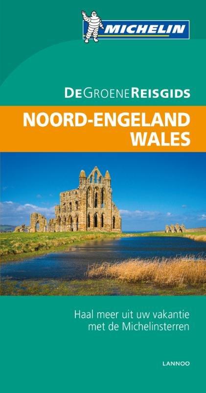 Noord-Engeland, Wales | Michelin reisgids 9789401431101  Michelin Michelin Groene gidsen  Reisgidsen Noord-Engeland, Wales