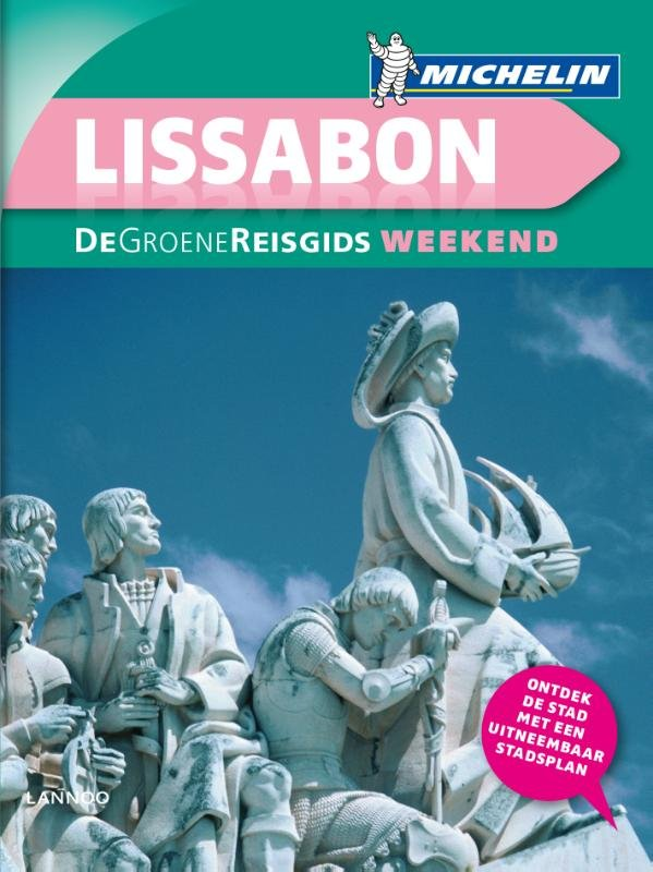 Michelin Groene Reisgids Weekend Lissabon 9789401431224  Michelin Michelin Groene Gids Weekend  Reisgidsen Noord en Midden-Portugal, Lissabon