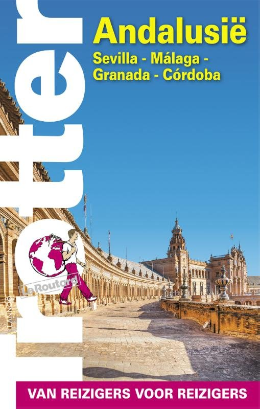 Trotter Andalusië (Sevilla - Málaga - Granada - Córdoba) 9789401431859  Lannoo Trotter  Reisgidsen Andalusië