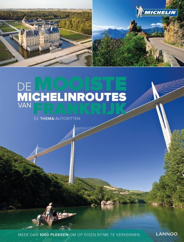 De mooiste Michelinroutes van Frankrijk 9789401437608  Lannoo   Reisgidsen Frankrijk