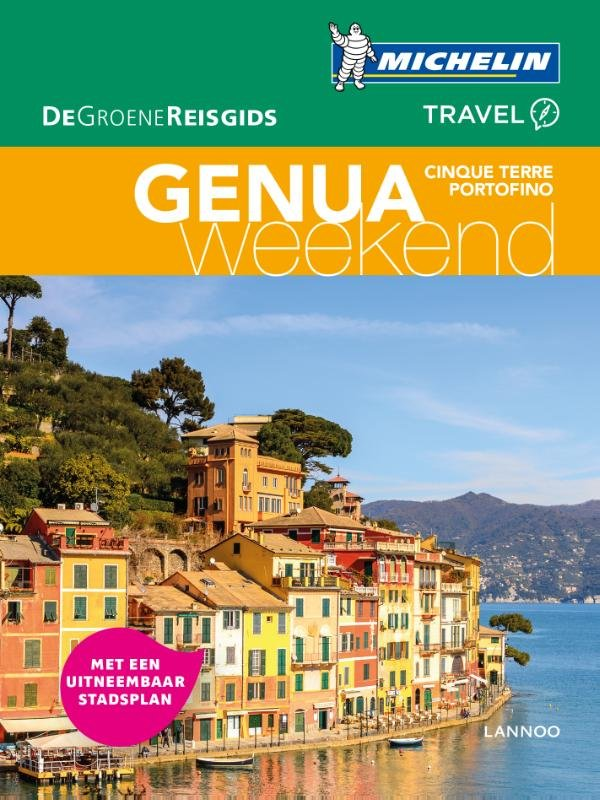 Michelin Groene Reisgids Weekend Genua, Cinque Terre en Portofino 9789401439664  Michelin Michelin Groene Gids Weekend  Reisgidsen Ligurië, Piemonte, Lombardije