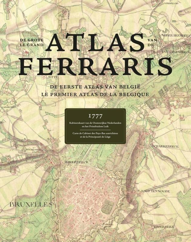 De Grote Atlas van Ferraris (1777) 9789401442589  Lannoo   Historische reisgidsen, Landeninformatie België & Luxemburg