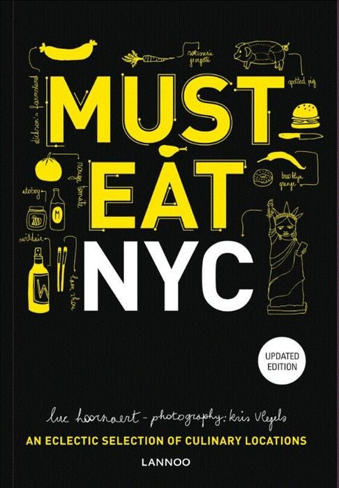 Must Eat New York 9789401443852 Luc Hoornaert Lannoo   Restaurantgidsen New York, Pennsylvania, Washington DC