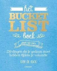 Het Bucketlist boek voor op reis 9789401444927 Elise de Rijck Lannoo   Reisgidsen Reisinformatie algemeen