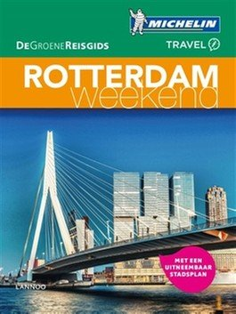 Michelin Groene Reisgids Weekend Rotterdam 9789401448758  Michelin Michelin Groene Gids Weekend  Reisgidsen Den Haag, Rotterdam en Zuid-Holland