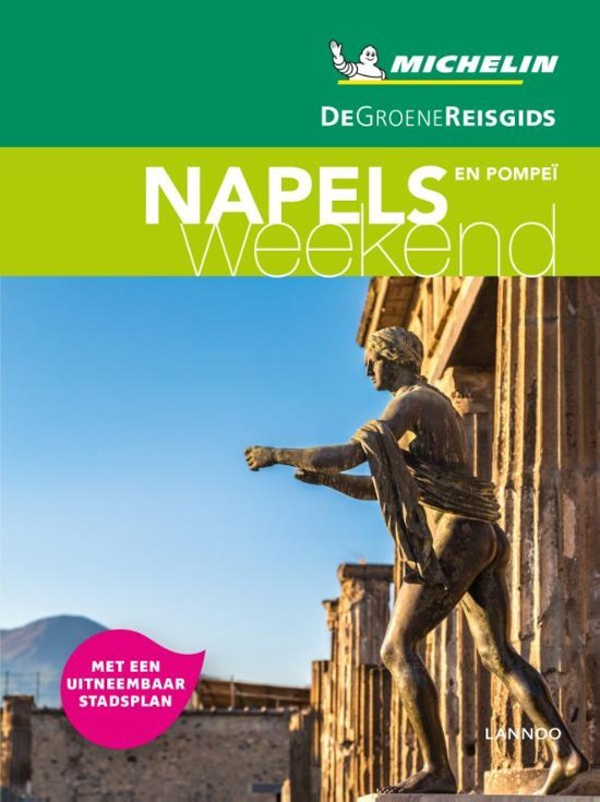 Michelin Groene Reisgids Weekend Napels 9789401448789  Michelin Michelin Groene Gids Weekend  Reisgidsen Napels, Amalfi, Campanië