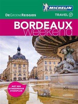 Michelin Groene Reisgids Weekend Bordeaux 9789401448833  Michelin Michelin Groene Gids Weekend  Reisgidsen Aquitaine, Bordeaux