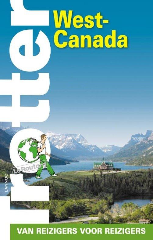 Trotter West-Canada 9789401449632  Lannoo Trotter  Reisgidsen West-Canada, Rockies