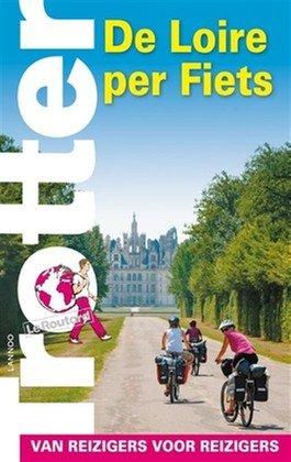 Trotter: De Loire per fiets 9789401450263  Lannoo Trotter  Fietsgidsen, Meerdaagse fietsvakanties Loire Atlantique, Charente, Poitou, Vendée, Tours, Orléans, Bourges