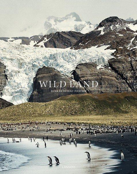Wild Land   Peter Pickford 9789401452380  Lannoo   Fotoboeken, Natuurgidsen Wereld als geheel