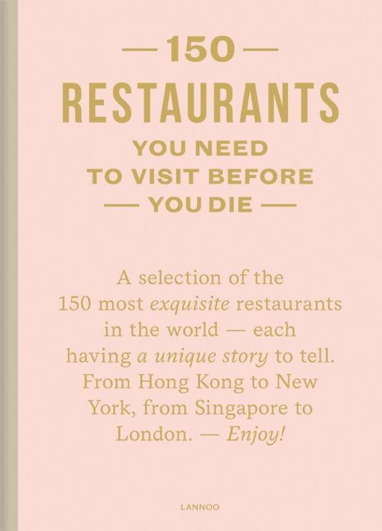 150 restaurants you need to visit before you die 9789401454421  Lannoo   Restaurantgidsen Wereld als geheel