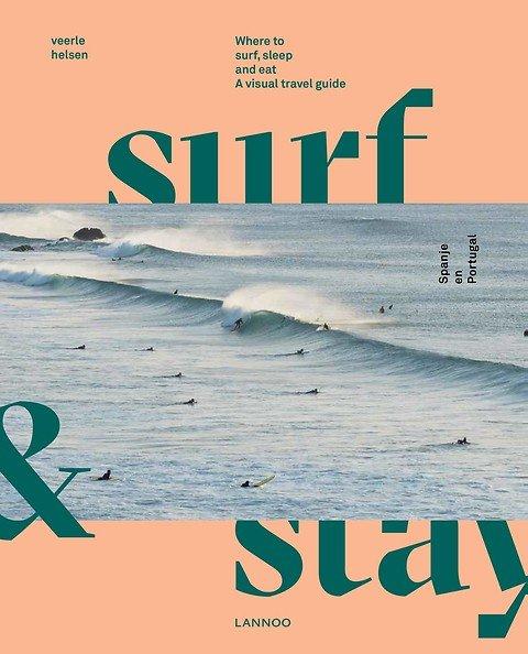 Surf & Stay 9789401454520 Veerle Helsen Lannoo   Reisgidsen Portugal, Spanje