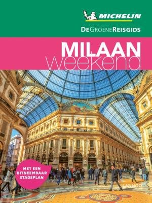 Michelin Groene Reisgids Weekend Milaan en de Meren 9789401457361  Michelin Michelin Groene Gids Weekend  Reisgidsen Ligurië, Piemonte, Lombardije