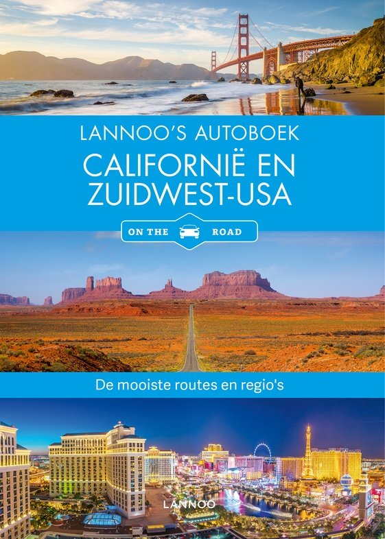 Lannoo's Autoboek Californië en Zuidwest-USA 9789401457965  Lannoo Lannoos Autoboeken  Reisgidsen California, Nevada