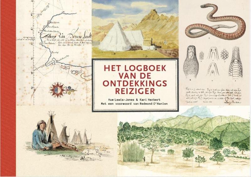 Het logboek van de ontdekkingsreiziger 9789401908504 Huw Lewis-Jones, Kari Herbert Omniboek   Landeninformatie Wereld als geheel