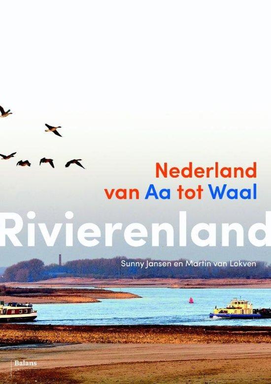 Rivierenland | Sunny Jansen 9789460038204 Sunny Jansen en Martin van Lokven Balans   Natuurgidsen Nijmegen en het Rivierengebied