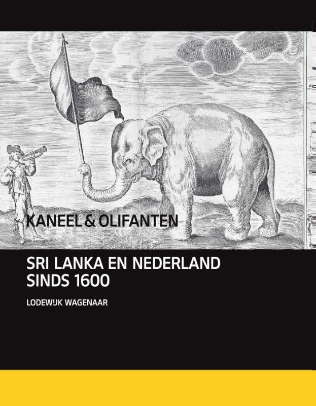 Kaneel & Olifanten 9789460042737 Lodewijk Wagenaar Vantilt   Historische reisgidsen, Landeninformatie Sri Lanka