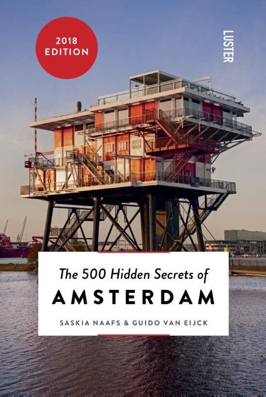 The 500 hidden secrets of Amsterdam | reisgids 9789460581441  Luster   Reisgidsen Amsterdam