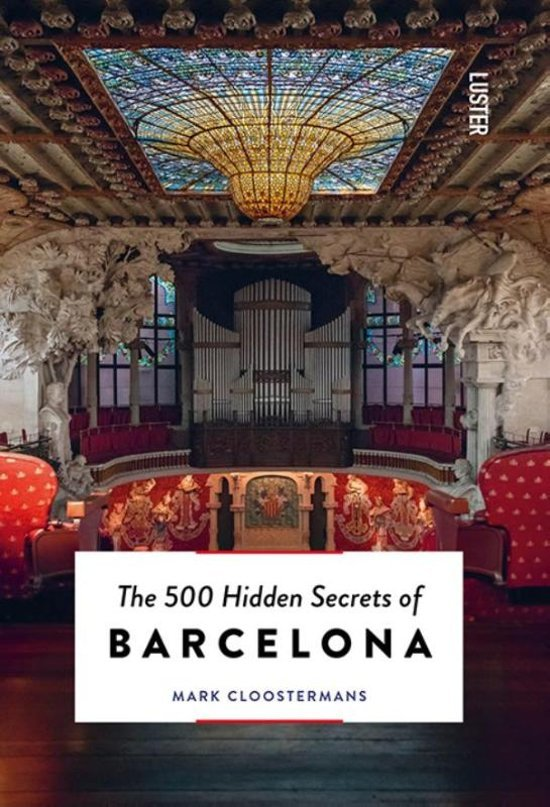 The 500 hidden secrets of Barcelona | reisgids 9789460581748  Luster   Reisgidsen Barcelona