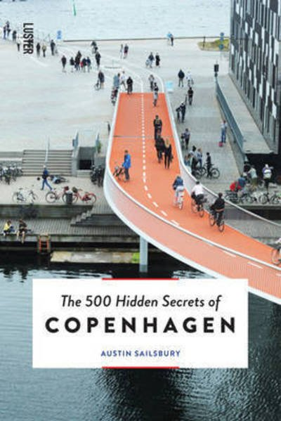 The 500 hidden secrets of Copenhagen | reisgids 9789460581762  Luster   Reisgidsen Denemarken