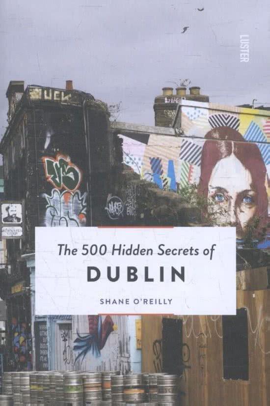 The 500 hidden secrets of Dublin   reisgids 9789460582028  Luster   Reisgidsen Dublin