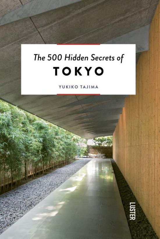 The 500 hidden secrets of Tokyo | reisgids 9789460582202  Luster   Reisgidsen Japan