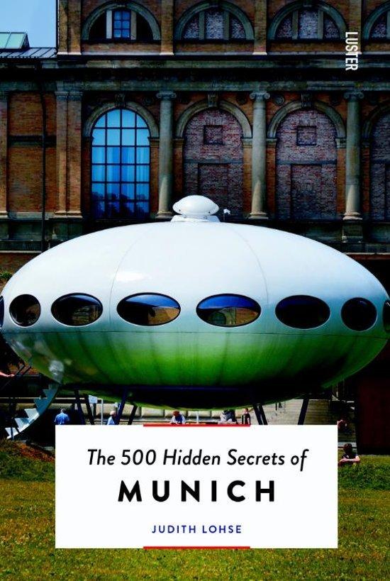 The 500 hidden secrets of Munich | reisgids 9789460582301  Luster   Reisgidsen München