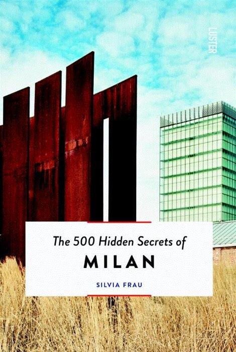 The 500 hidden secrets of Milan | reisgids 9789460582318  Luster   Reisgidsen Ligurië, Piemonte, Lombardije