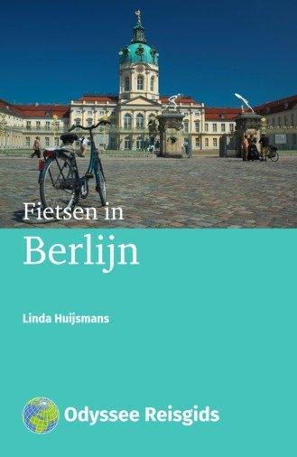 Fietsen in Berlijn | fietsgids 9789461230027 Linda Huijsmans Odyssee   Fietsgidsen Berlijn, Brandenburg