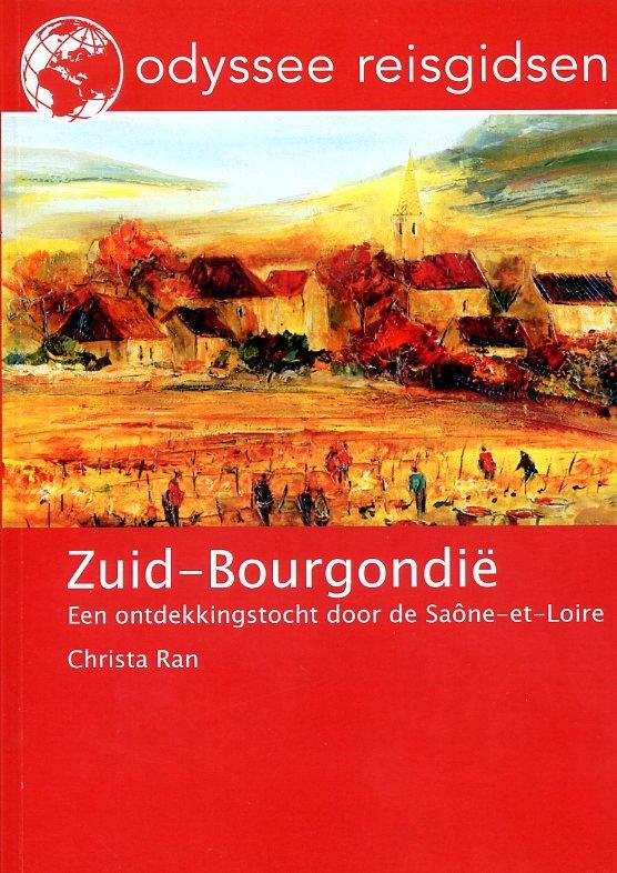Zuid-Bourgondië | reisgids 9789461230102 Christa Ran Odyssee   Reisgidsen Bourgogne, Morvan, Côte-d'Or