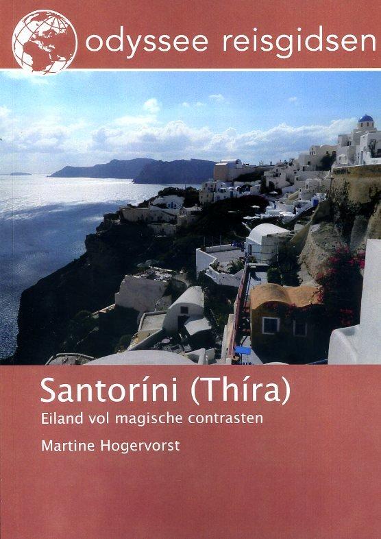 Santorini (Thíra)   reisgids 9789461230164 Martine Hogervorst Odyssee   Reisgidsen Egeïsche Eilanden