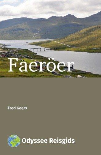 Faeröer (Faeroer, Foroyar, Faroer) | reisgids 9789461230225 Fred Geers Odyssee   Reisgidsen Faeröer (Foroyar)