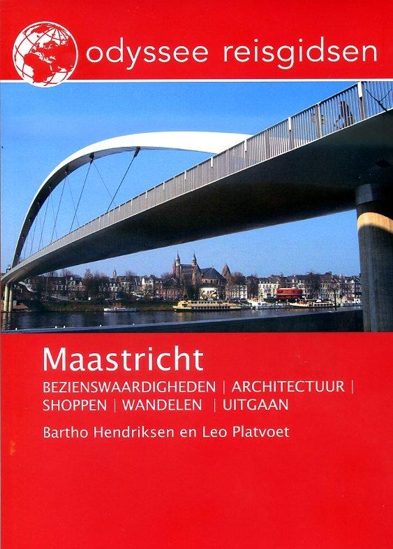 Maastricht | reisgids 9789461230263  Odyssee   Reisgidsen Maastricht en Zuid-Limburg