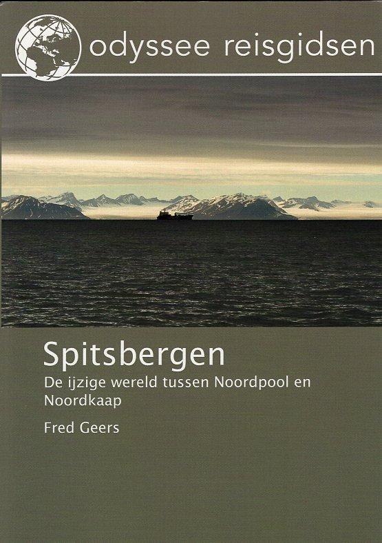 Spitsbergen | reisgids 9789461230348 Fred Geers Odyssee   Reisgidsen Spitsbergen, Jan Mayen, Noordpool