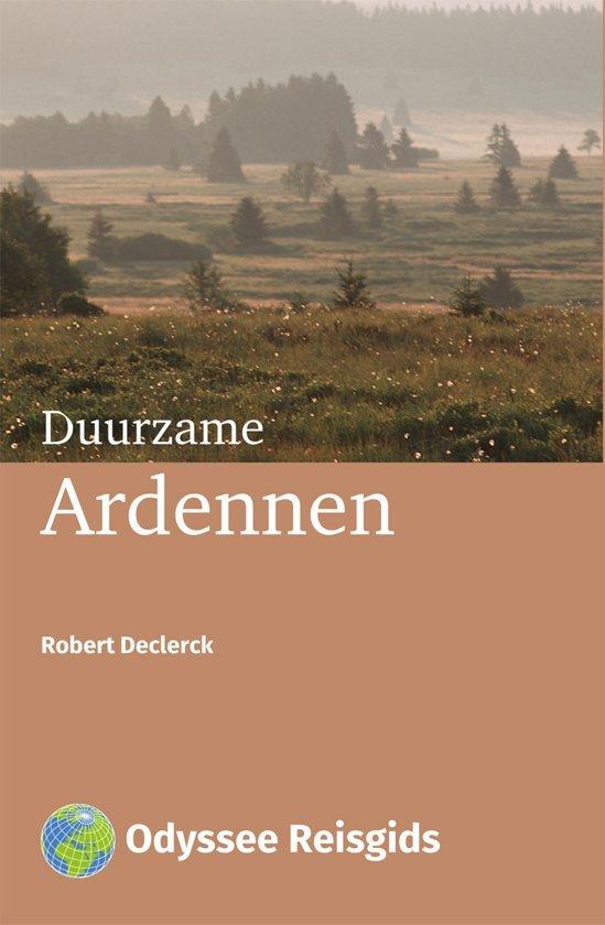 Duurzame Ardennen | Robert Declerck | reisgids 9789461230515  Odyssee   Reisgidsen Wallonië (Ardennen)