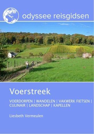 De Voerstreek | reisgids 9789461233172  Odyssee   Reisgidsen Maastricht en Zuid-Limburg, Vlaanderen & Brussel