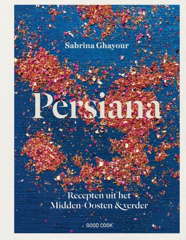 Persiana 9789461431066 Sabrina Ghayour; vertaald door Kim Steenbergen Good Cook Publishing   Culinaire reisgidsen Midden-Oosten