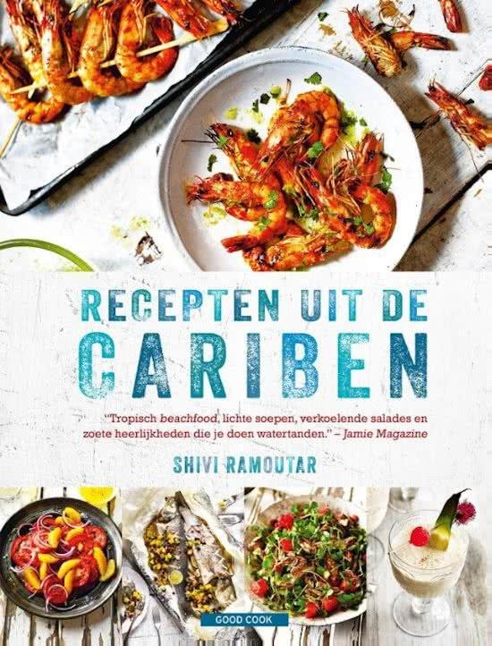 Recepten uit de Cariben 9789461431431 Shivi Ramoutar Good Cook   Culinaire reisgidsen Cuba