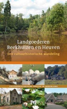 Landgoederen Beekhuizen en Heuven 9789461480309 Joska van der Linde Matrijs Cultuurhistorische Routes  Historische reisgidsen, Wandelgidsen Arnhem en de Veluwe