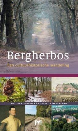 Bergherbos. Een cultuurhistorische wandeling 9789461480347 Casper de Boer Matrijs Cultuurhistorische Routes  Historische reisgidsen, Wandelgidsen Gelderse IJssel en Achterhoek