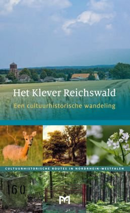 Het Klever Reichswald. Een cultuurhistorische wandeling 9789461480392 Ralf Günther Matrijs Cultuurhistorische Routes  Historische reisgidsen, Wandelgidsen Niederrhein, Ruhrgebied, Keulen