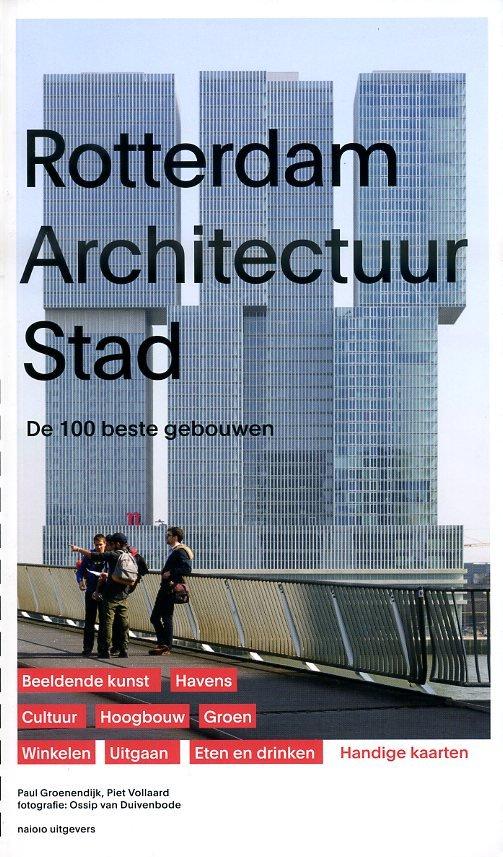 Rotterdam Architectuur Stad 9789462082298 Groenendijk, Paul NAi   Landeninformatie, Reisgidsen Den Haag, Rotterdam en Zuid-Holland