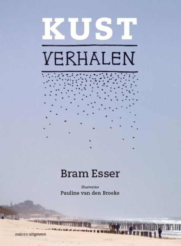 Kustverhalen | Bram Esser 9789462083455 Bram Esser NAi   Natuurgidsen Nederland