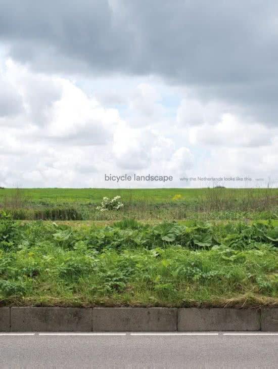 Bicycle Landscape 9789462083875 Yorit Kluitman NAi   Fietsgidsen, Fotoboeken Nederland